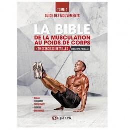 BIBLE DE LA MUSCULATION AU POIDS DE CORPS - TOME 1