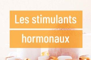 Les stimulants hormonaux